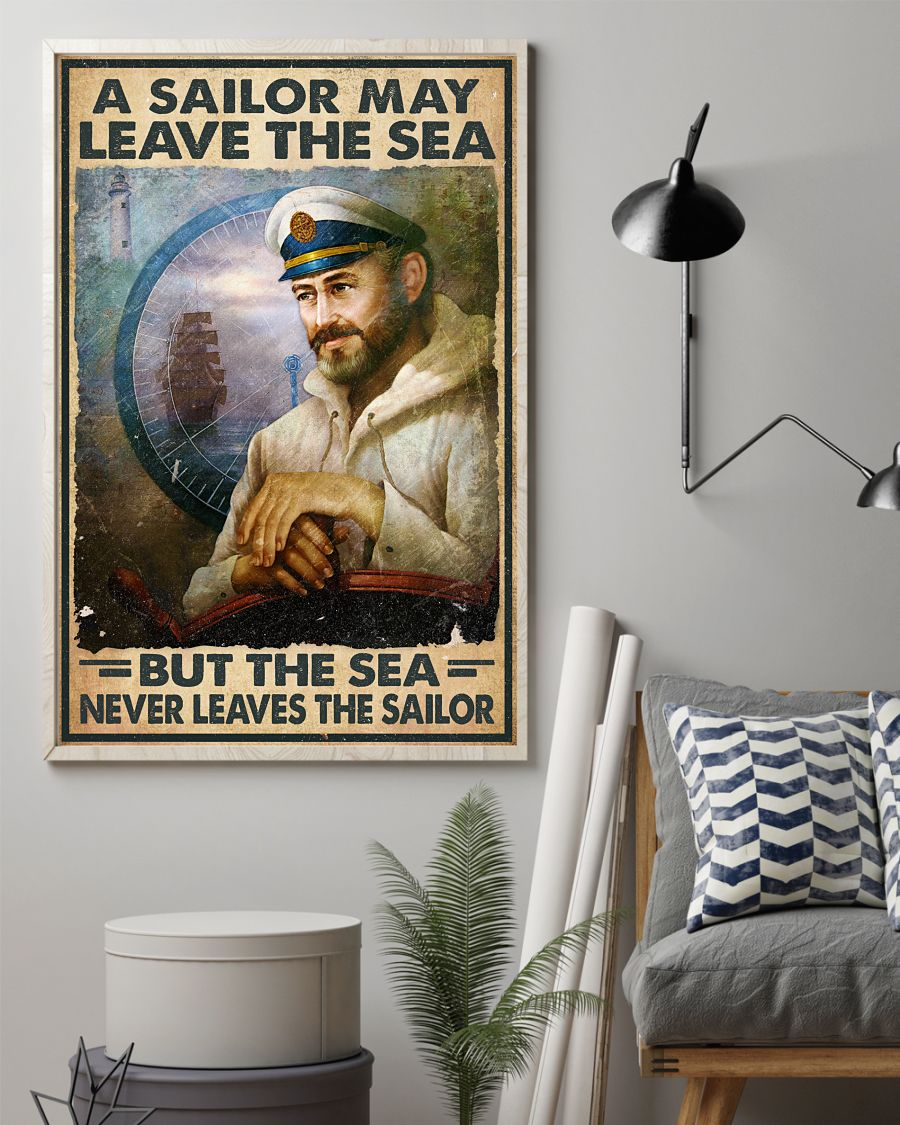 A Sailor May Leave The Sea But The Sea Never Leaves The Sailor Posterz