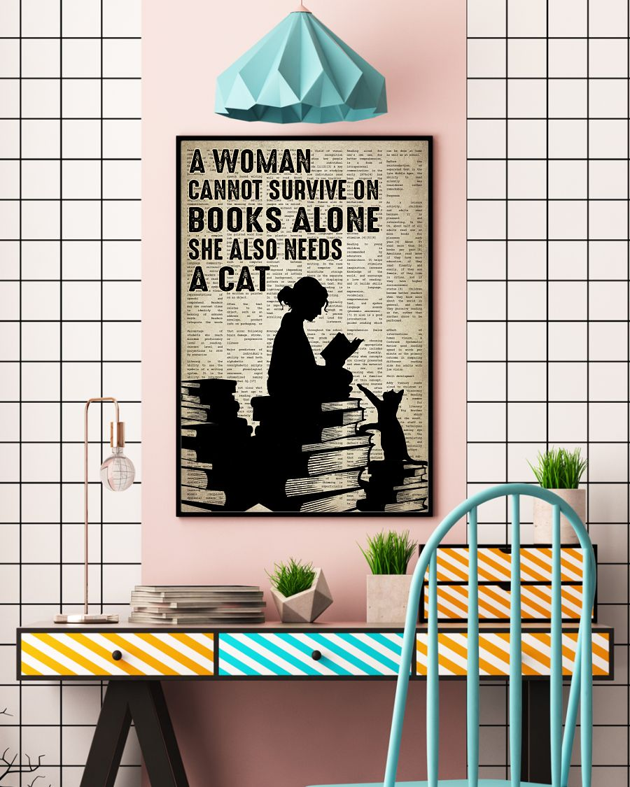 A Woman Cannot Survive On Books Alone She Also Needs A Cat Posterc