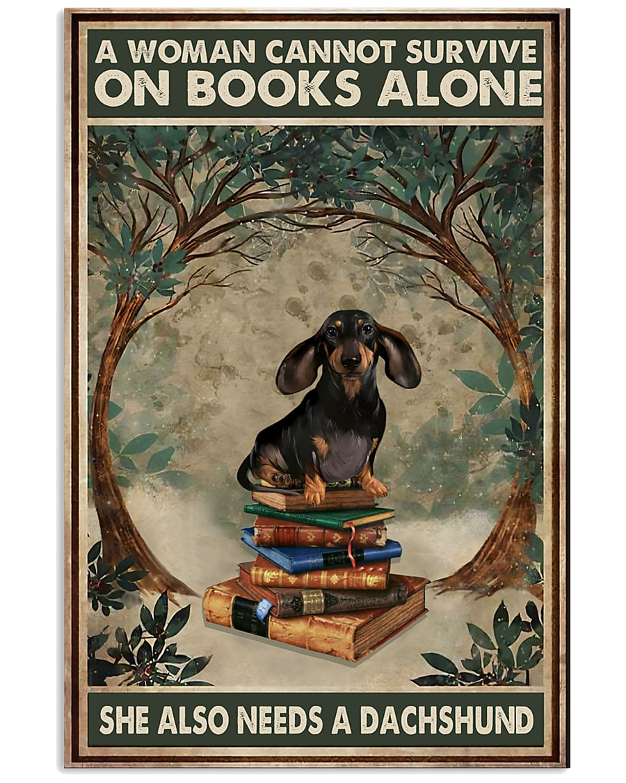 A Woman Cannot Survive On Books Alone She Also Needs A Dachshund Posterv