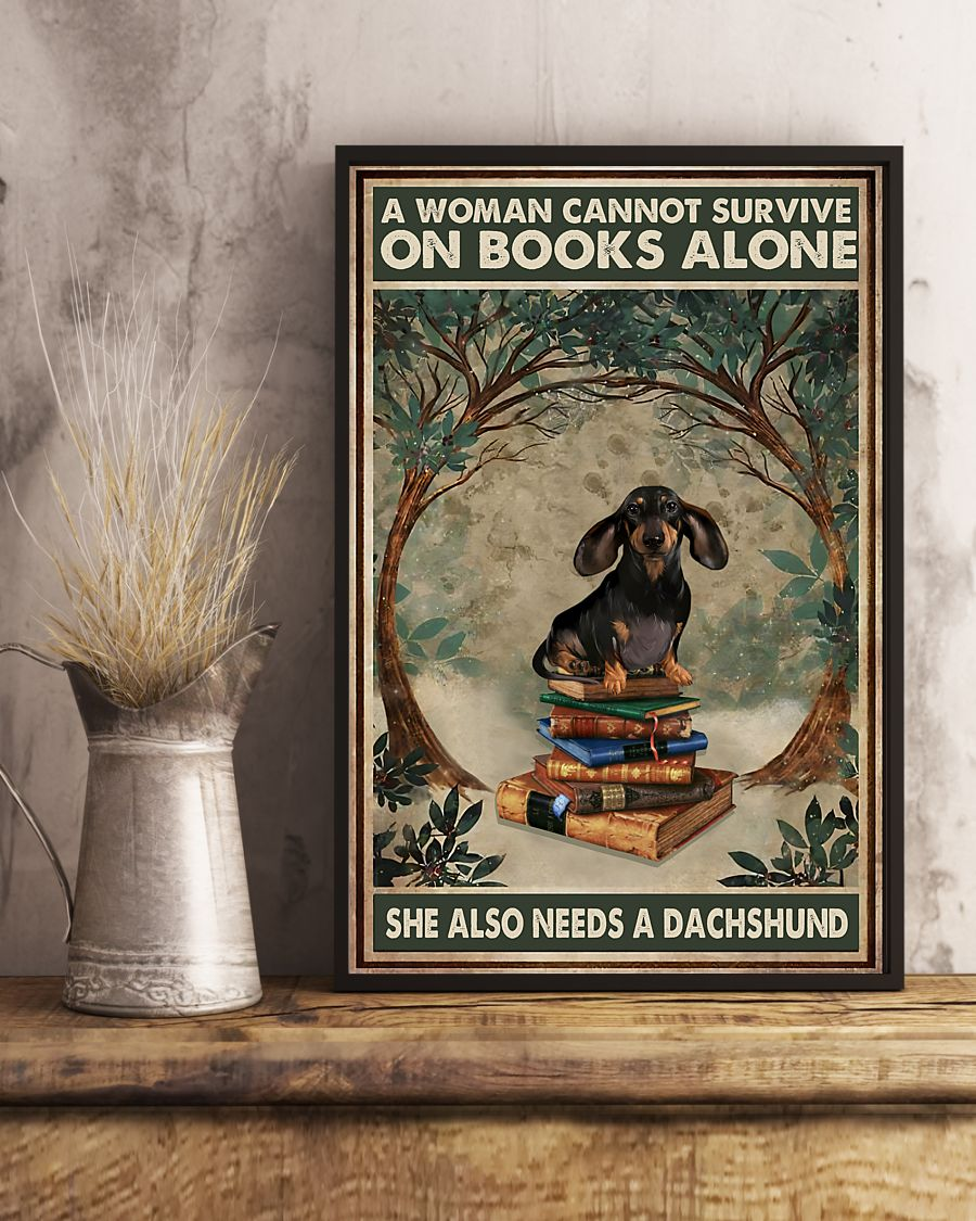 A Woman Cannot Survive On Books Alone She Also Needs A Dachshund Posterz