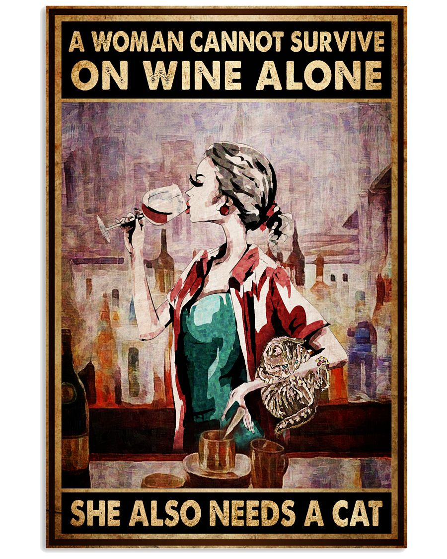A woman cannot survive on wine alone She also needs a cat poster