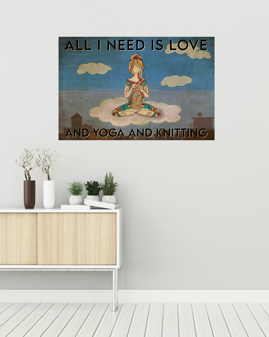 All I need is love and yoga and knitting posterz