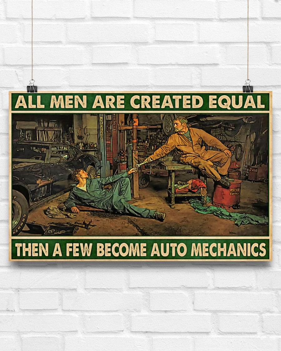 All men are created equal then a few become auto Mechanics posterz