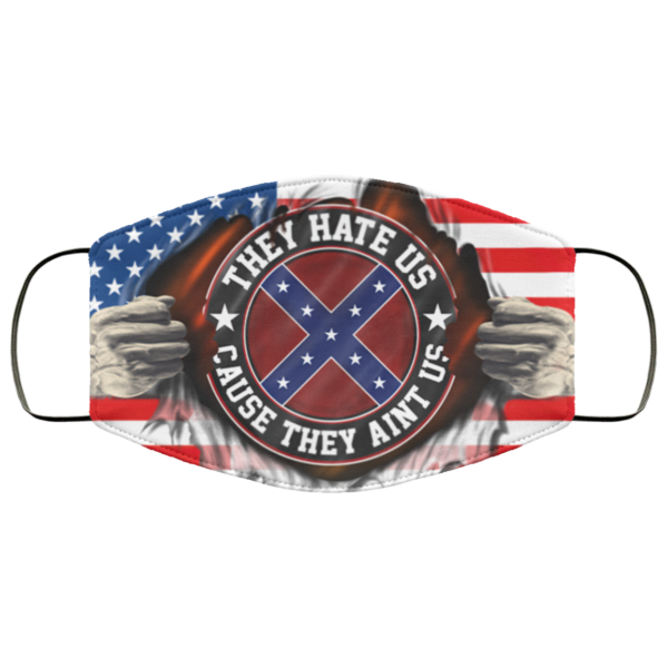 American Confederate Flag They Hate Us Cause They Aint Us 4th July Face Mask