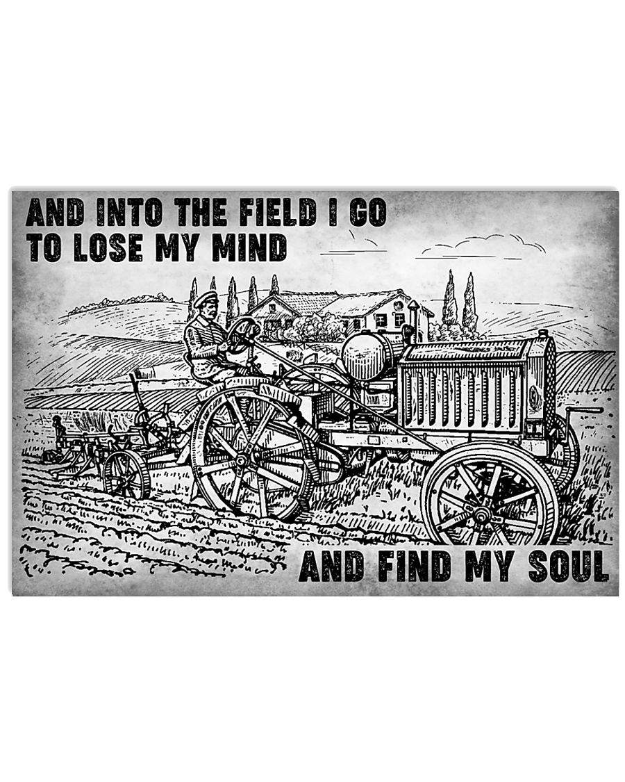 And into the field i go to lose my mind and find my soul poster