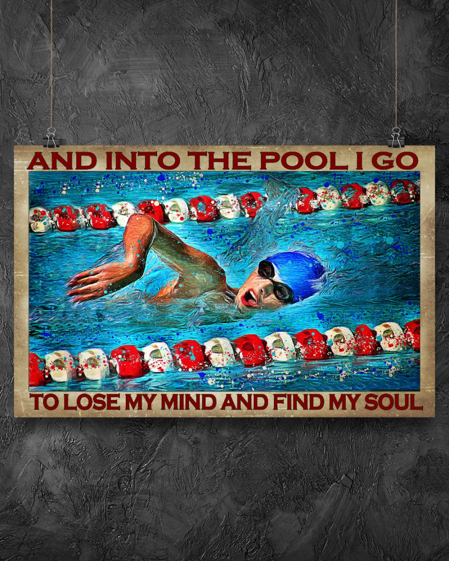 And into the pool I go to lose my mind and find my soul posterz