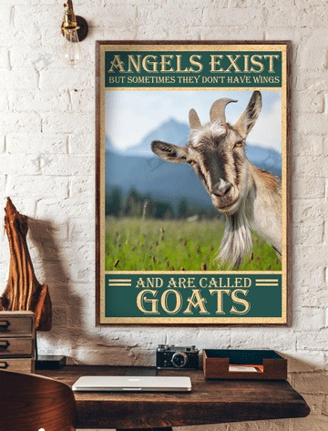 Angels Exist But Sometimes They Don't Have Wings And Are Called Goats Poster