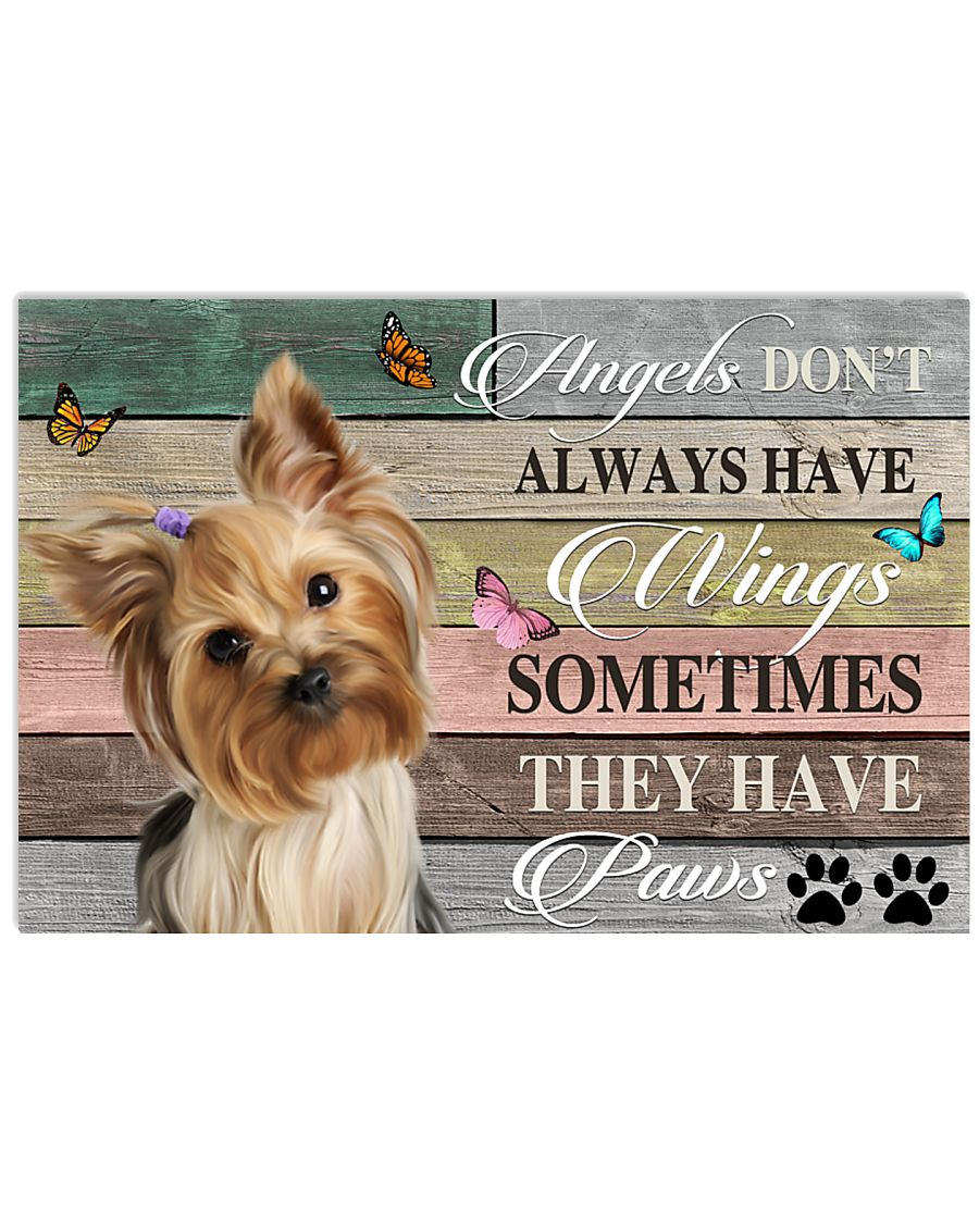 Angels don't always have wings sometimes they have paws Yorkshire Terrier poster