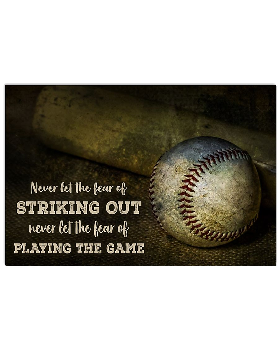 Baseball Never let the fear of striking out Never let the fear of playing the game poster