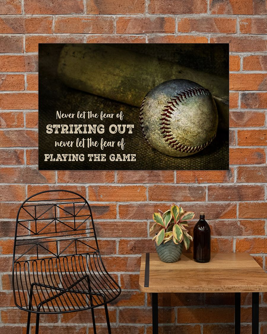 Baseball Never let the fear of striking out Never let the fear of playing the game posterc