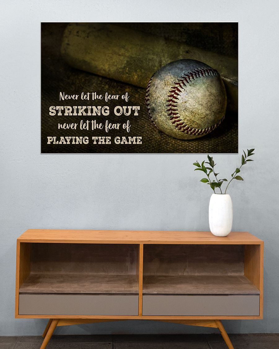 Baseball Never let the fear of striking out Never let the fear of playing the game posterv