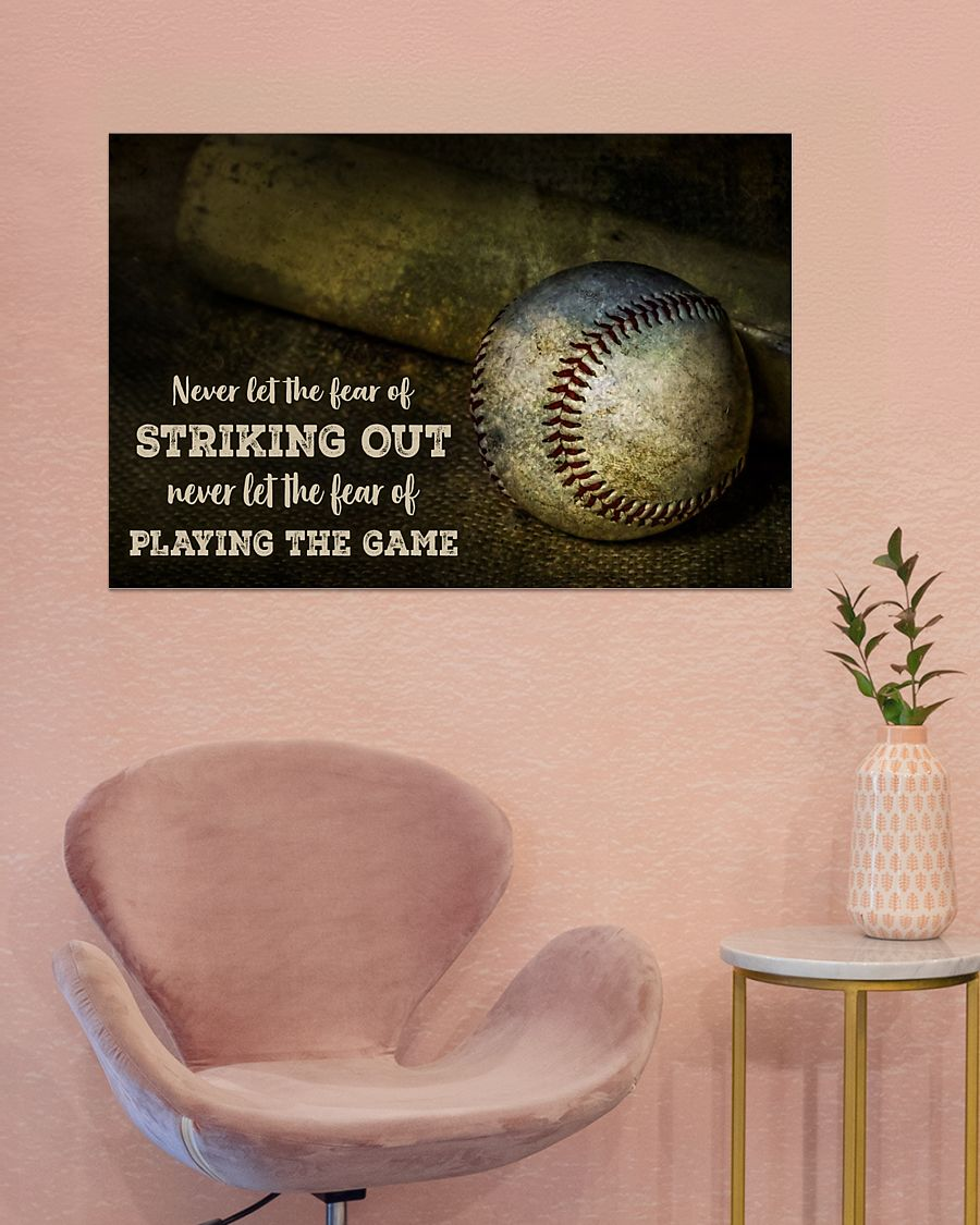 Baseball Never let the fear of striking out Never let the fear of playing the game posterx