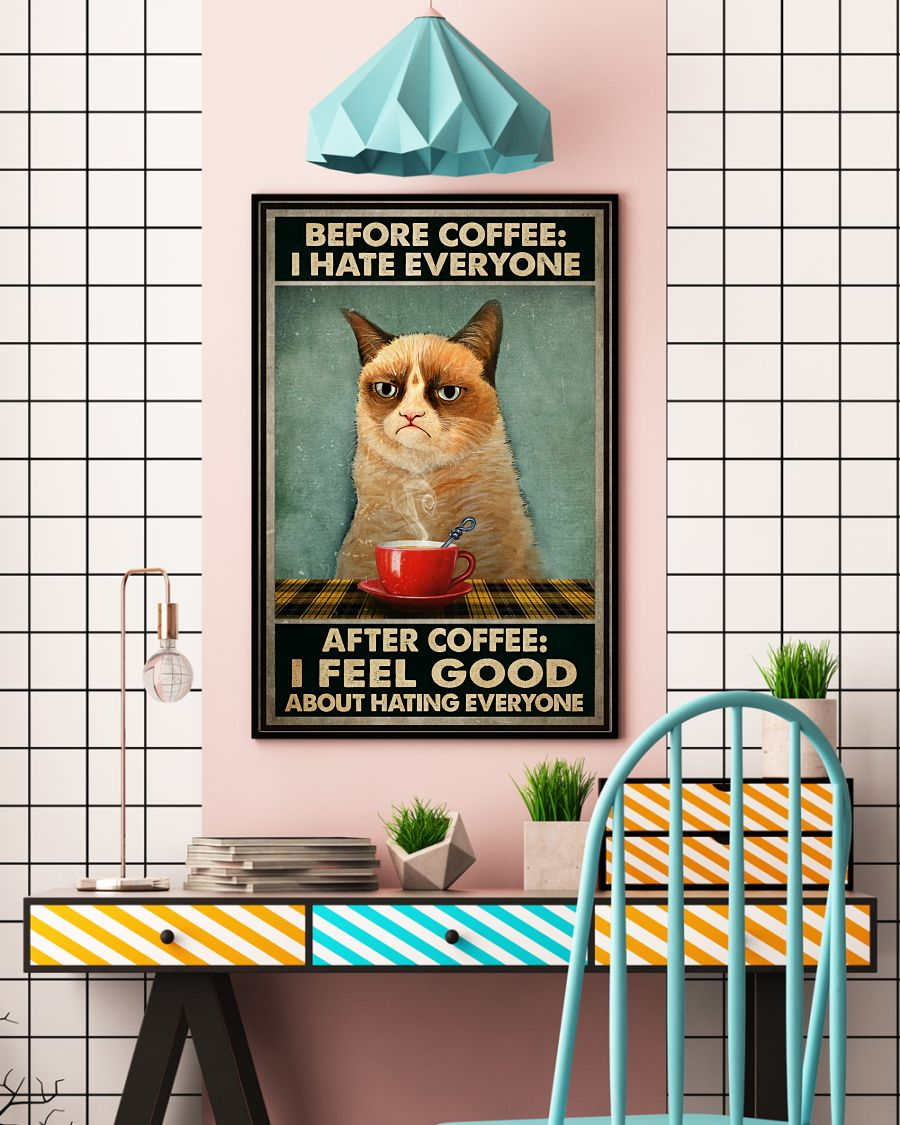 Before coffee I hate everyone after coffee I feel good about hating everyone Grumpy Cat posterc