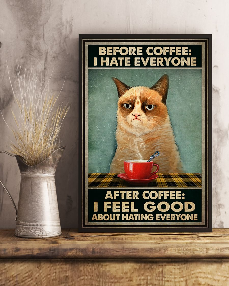 Before coffee I hate everyone after coffee I feel good about hating everyone Grumpy Cat posterx