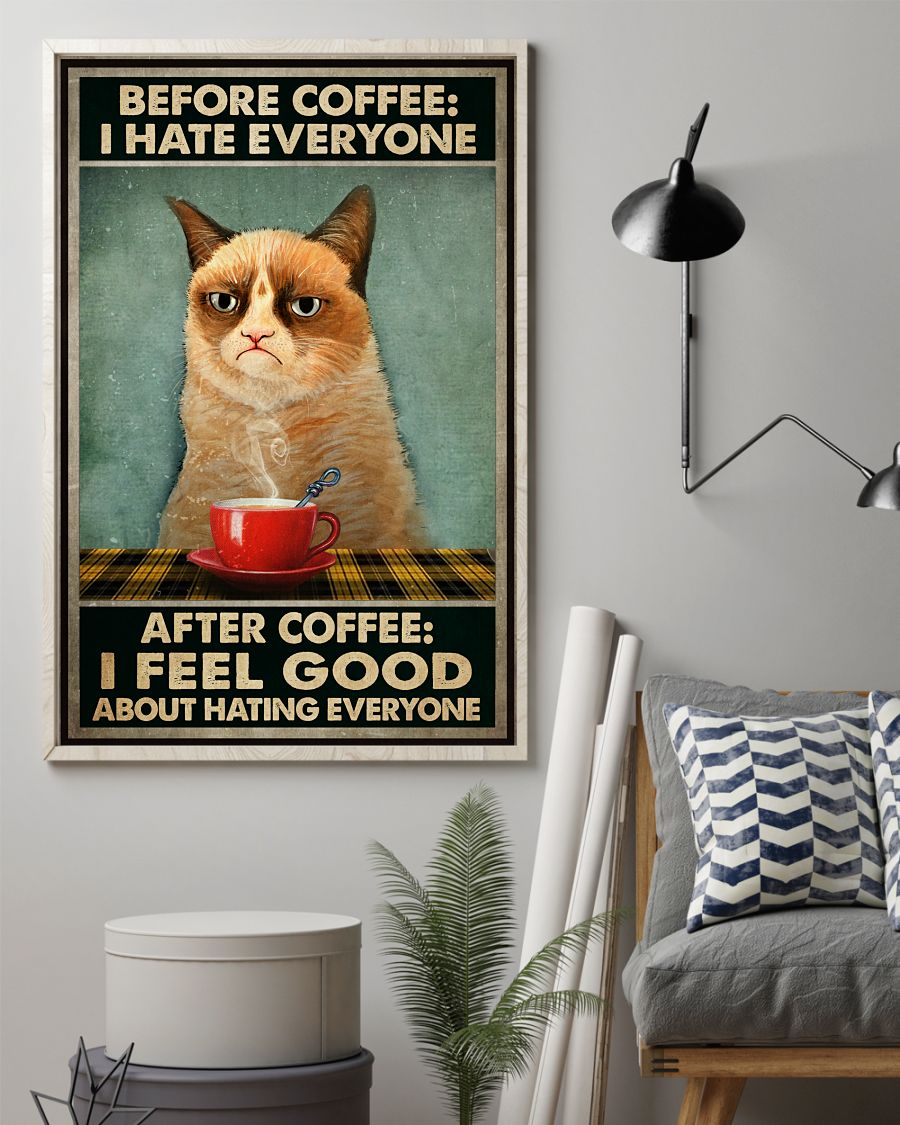 Before coffee I hate everyone after coffee I feel good about hating everyone Grumpy Cat posterz