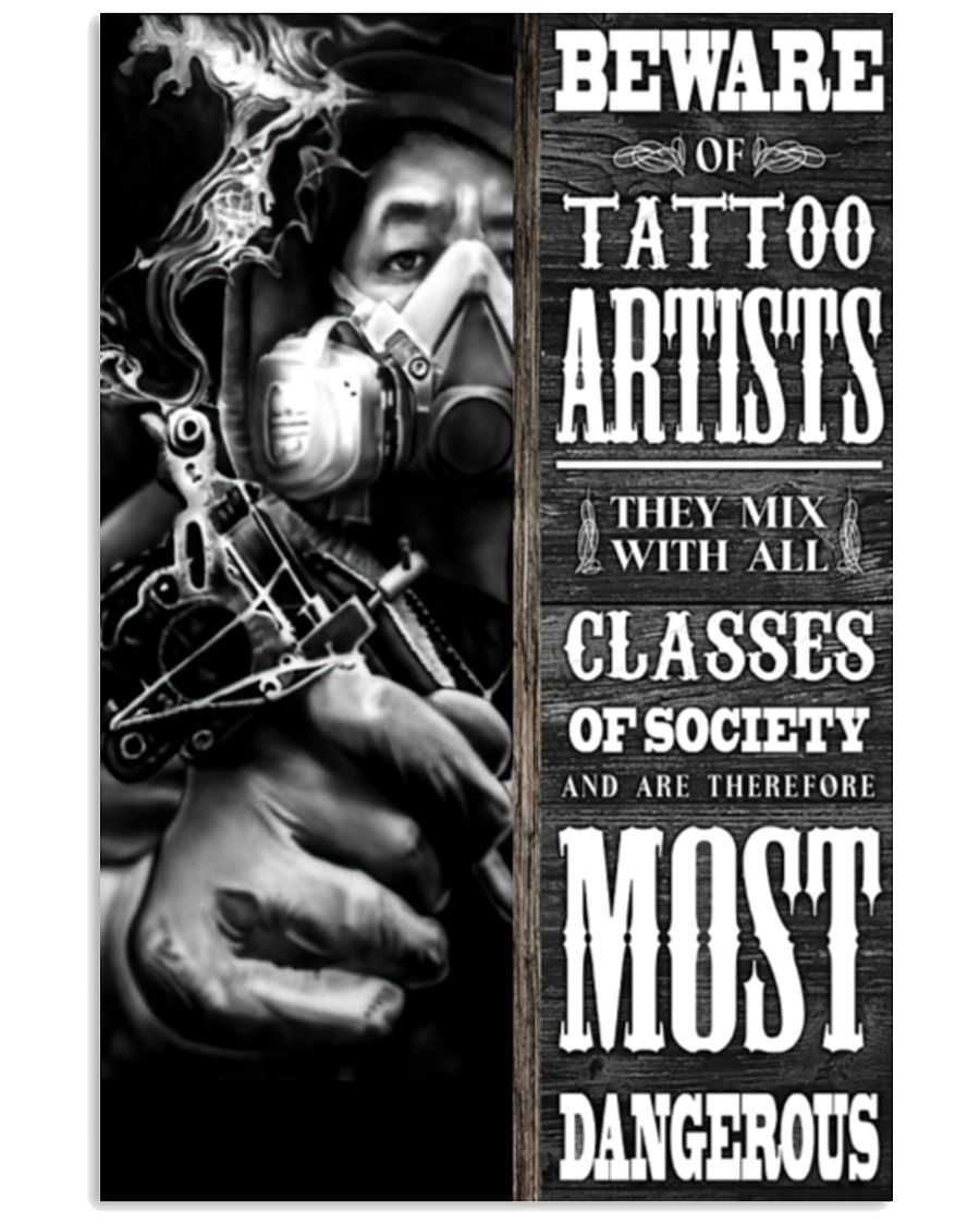 Beware Of Tattoo Artists They Mix With All Classes Of Society Poster