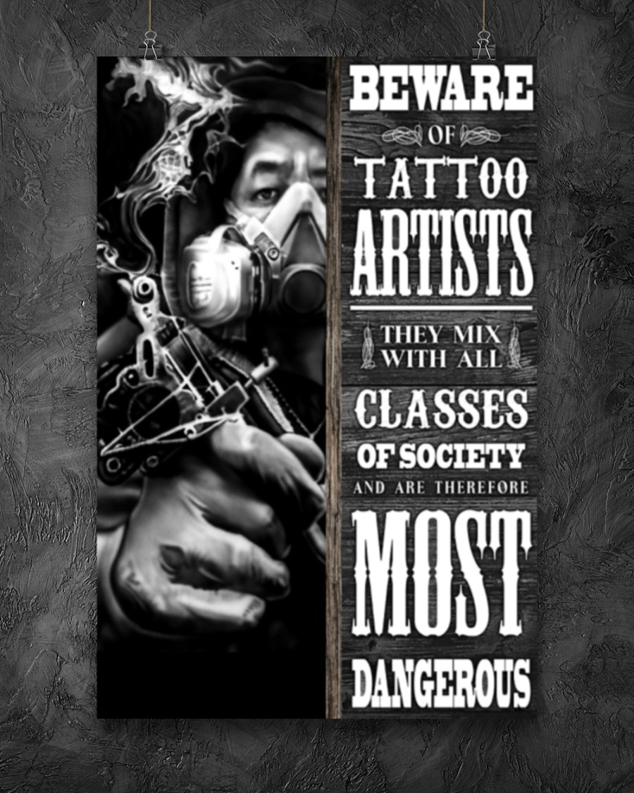 Beware Of Tattoo Artists They Mix With All Classes Of Society Poster2