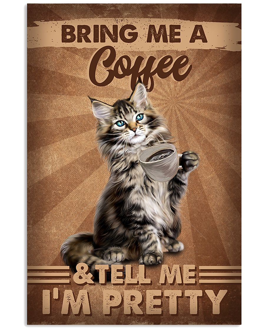 Cat Maine Coon Pretty Bring me a coffee Poster