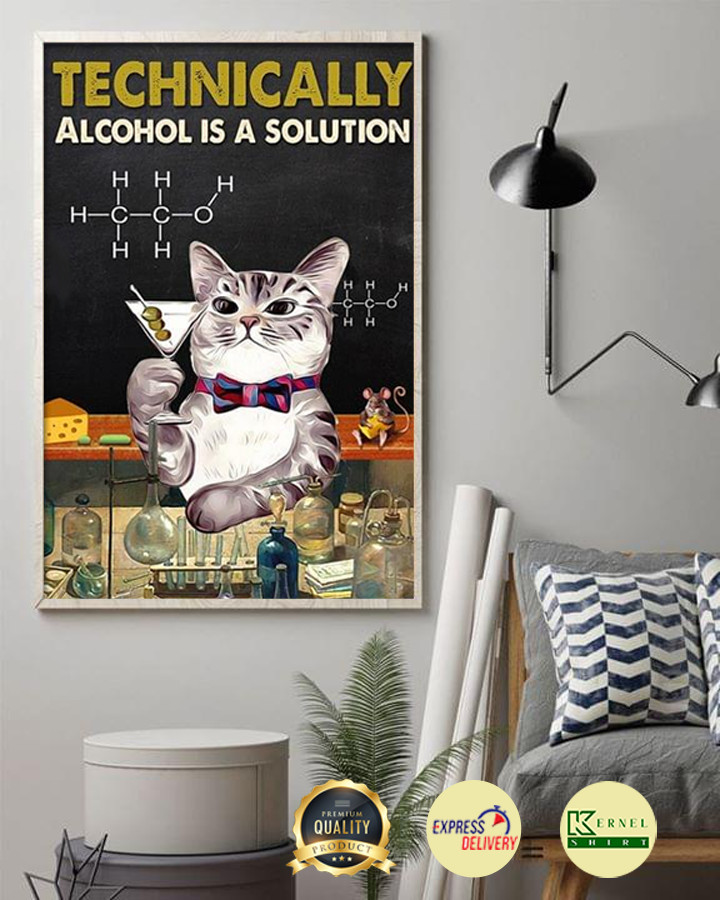 Cat Technically Alcohol Is A Solution poster 1