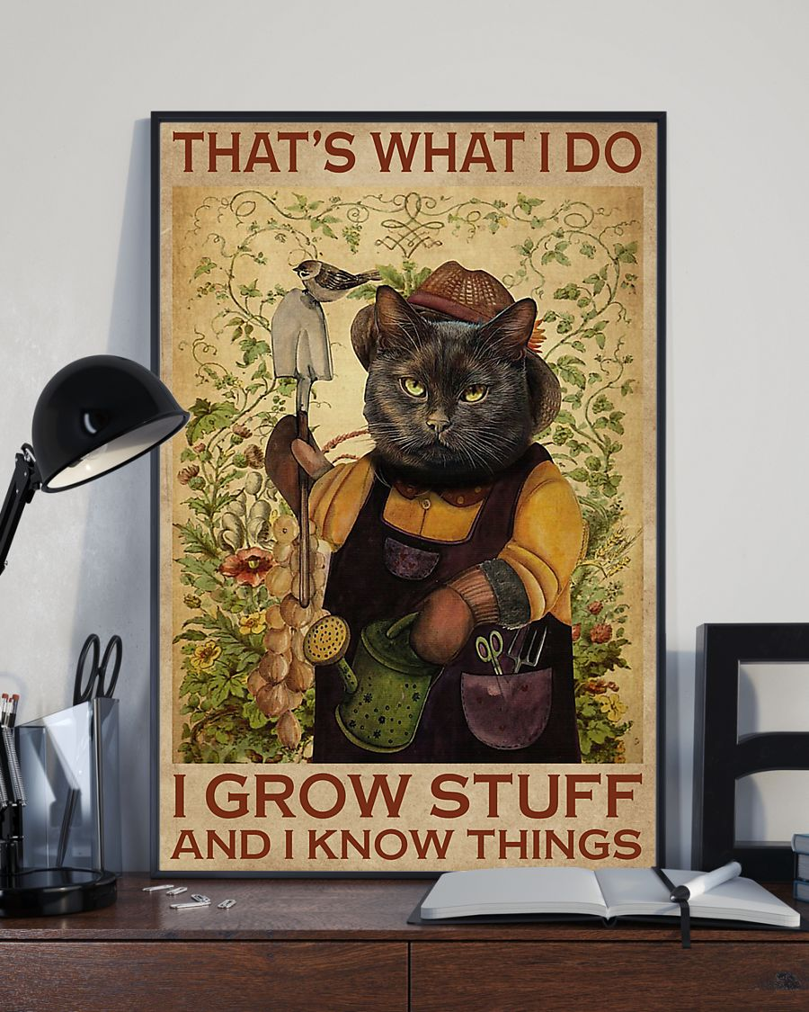 Cat That s What I Do I Grow Stuff Poster