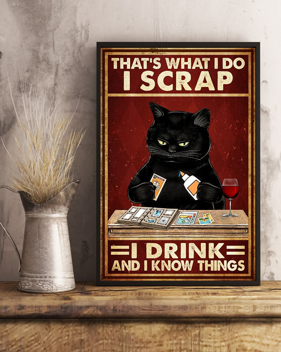 Cat That's What I Do I Scrap I Drink And I Know Things Posterc