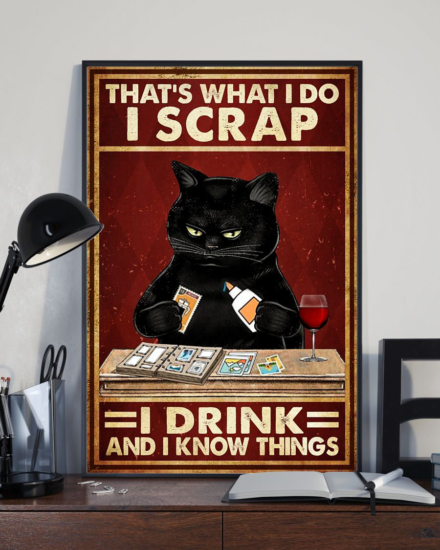 Cat That's What I Do I Scrap I Drink And I Know Things Posterx