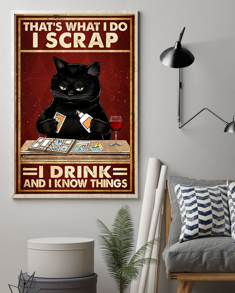 Cat That's What I Do I Scrap I Drink And I Know Things Posterz