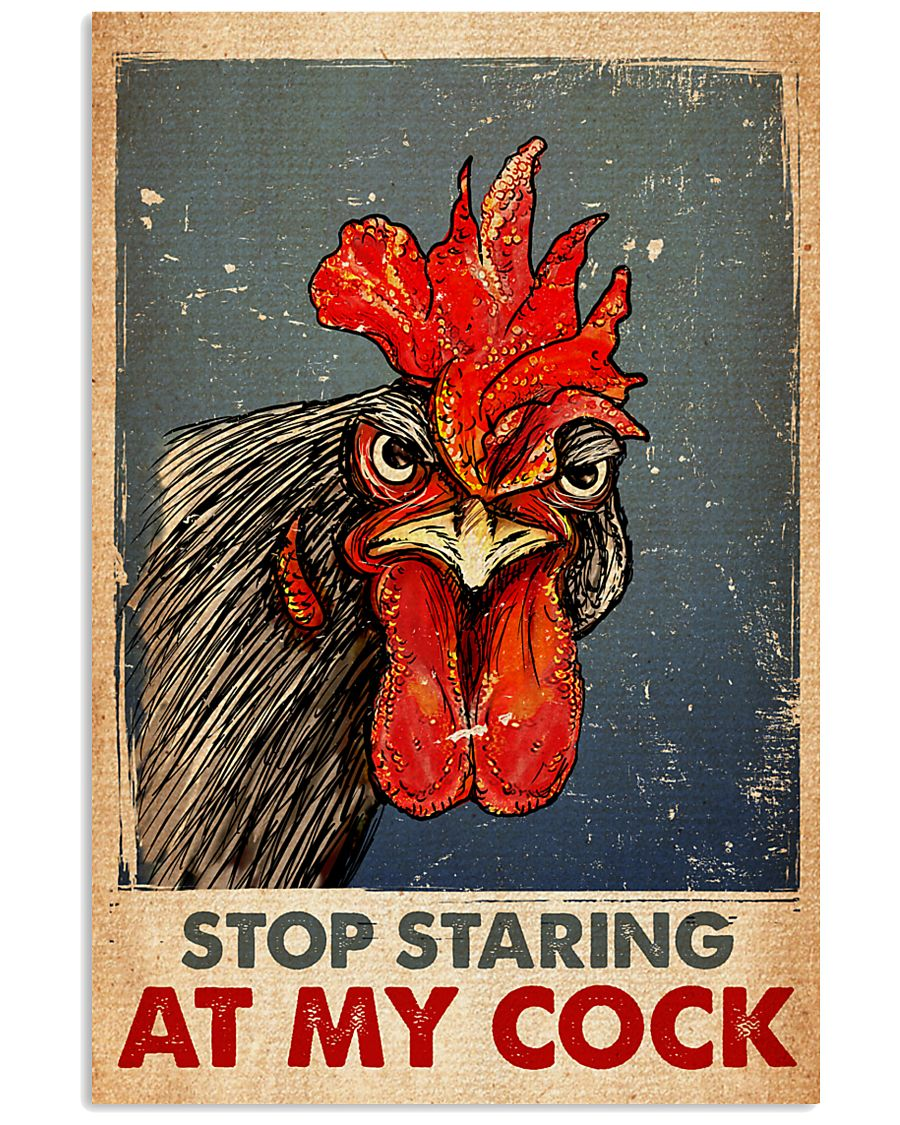 Chicken stop staring at my cock poster