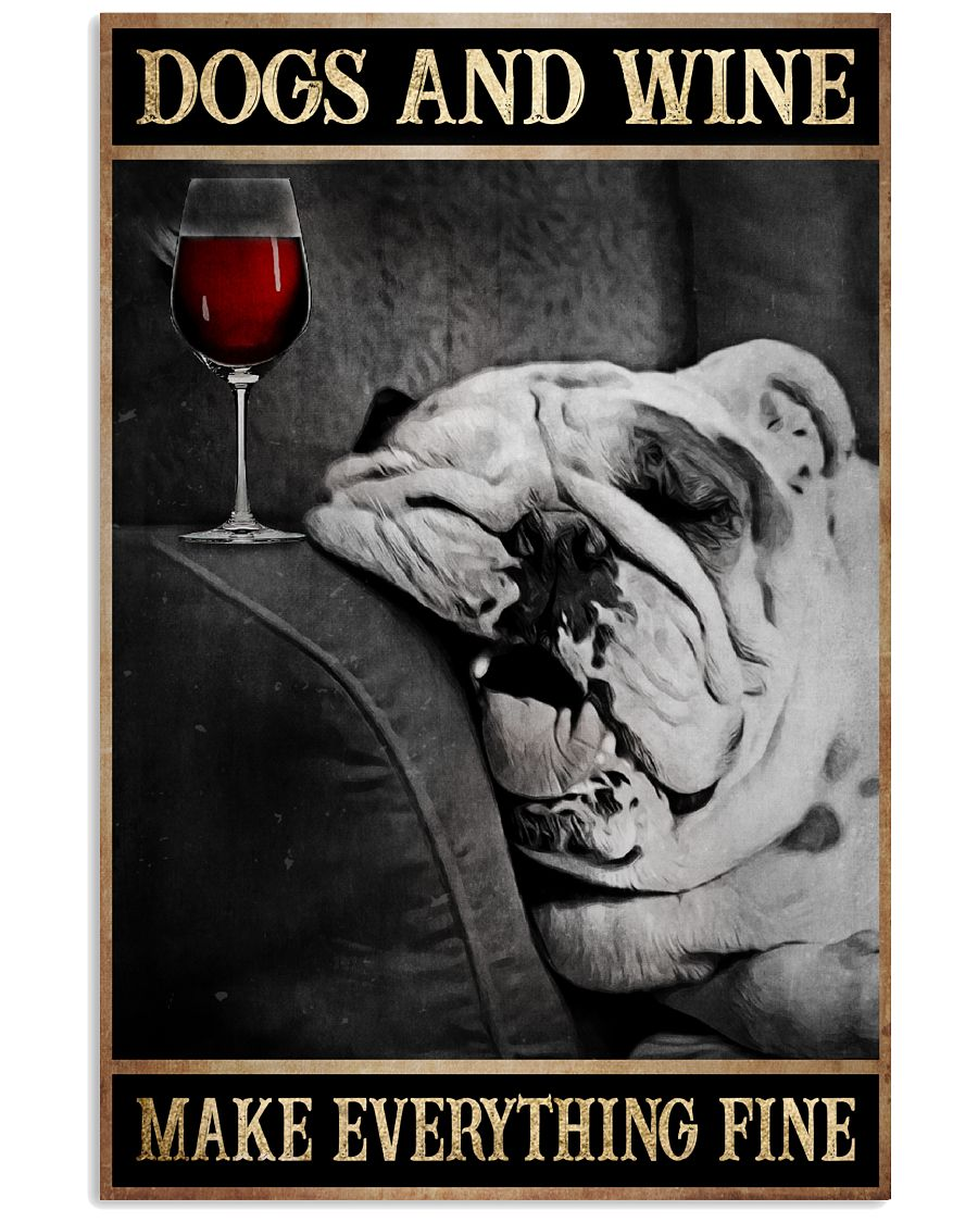 English Bulldog Dogs And Wine Make Everything Fine Poster