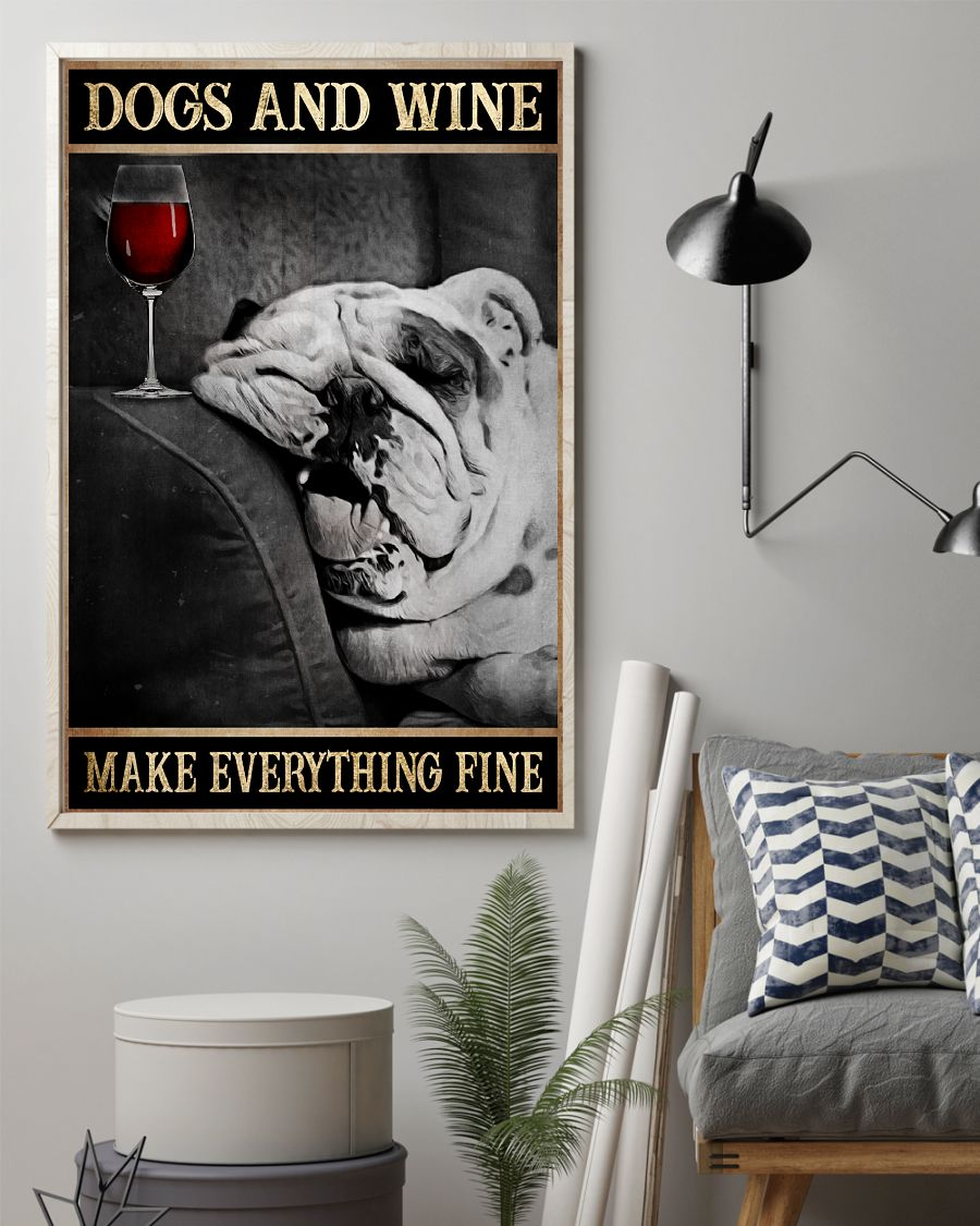 English Bulldog Dogs And Wine Make Everything Fine Poster2