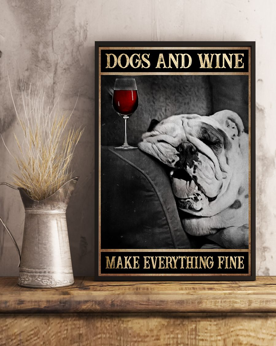 English Bulldog Dogs And Wine Make Everything Fine Poster3