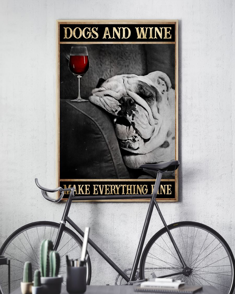 English Bulldog Dogs And Wine Make Everything Fine Poster4