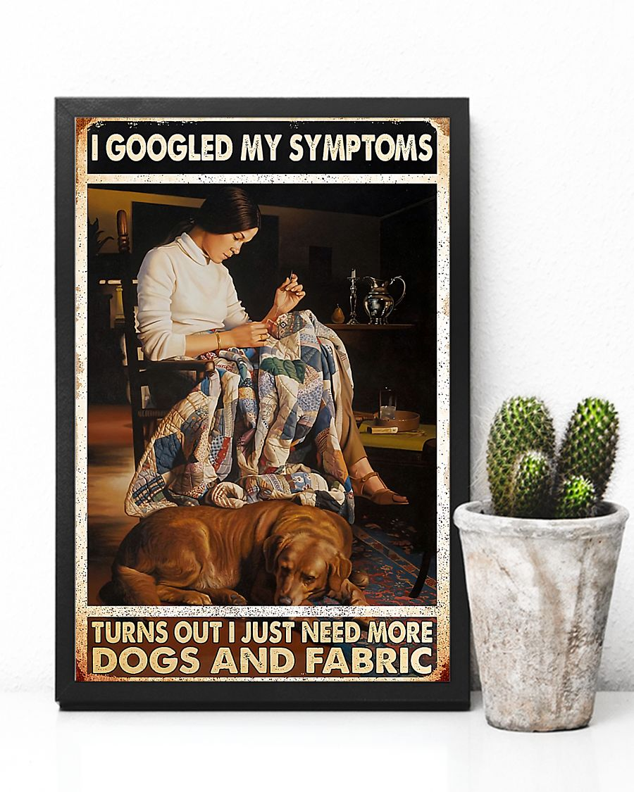 Girl Need More Dogs And Fabric Sewing Poster