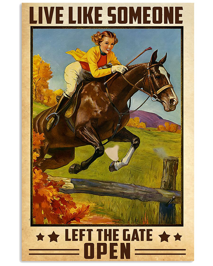 Girl ride Hourse Live like Someone Left The Gate Open Poster