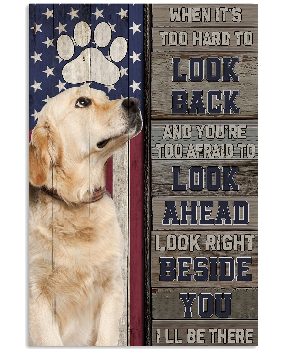 Golden Retriever When It's too hard to look back and you're too afraid to look ahead poster