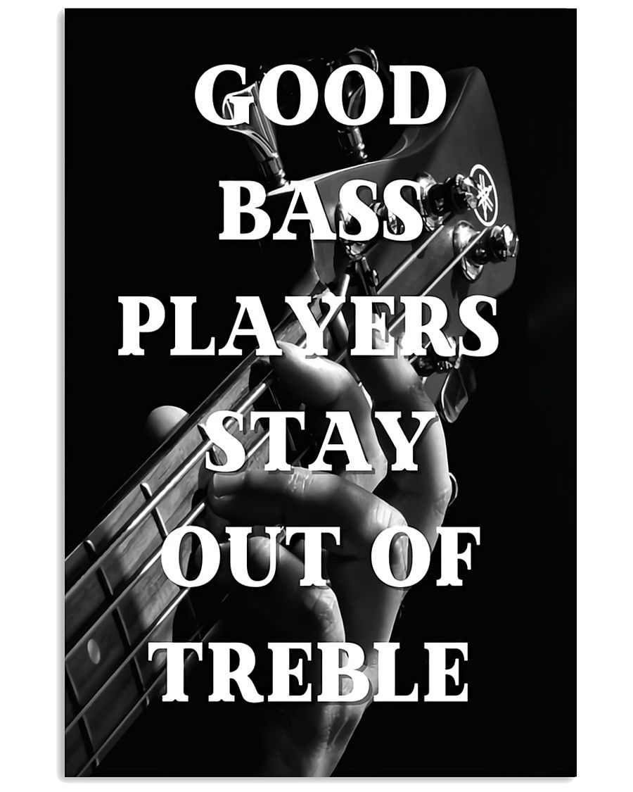Good Bass Players Stay Out Of Treble Poster