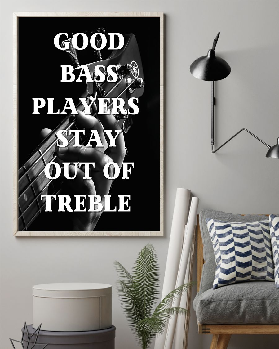 Good Bass Players Stay Out Of Treble Poster2