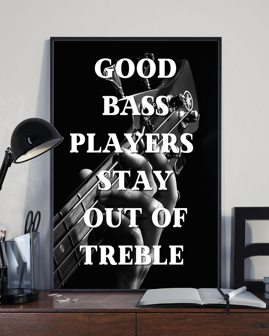 Good Bass Players Stay Out Of Treble Poster3