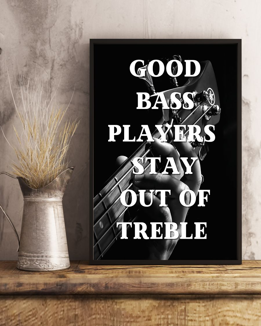 Good Bass Players Stay Out Of Treble Poster4