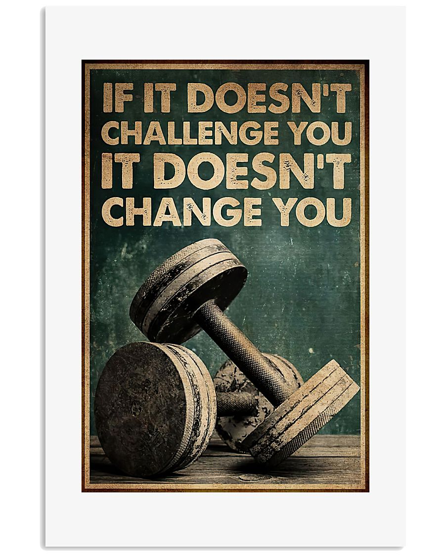Gym Room If it doesn't challenge you It doesn't change you poster