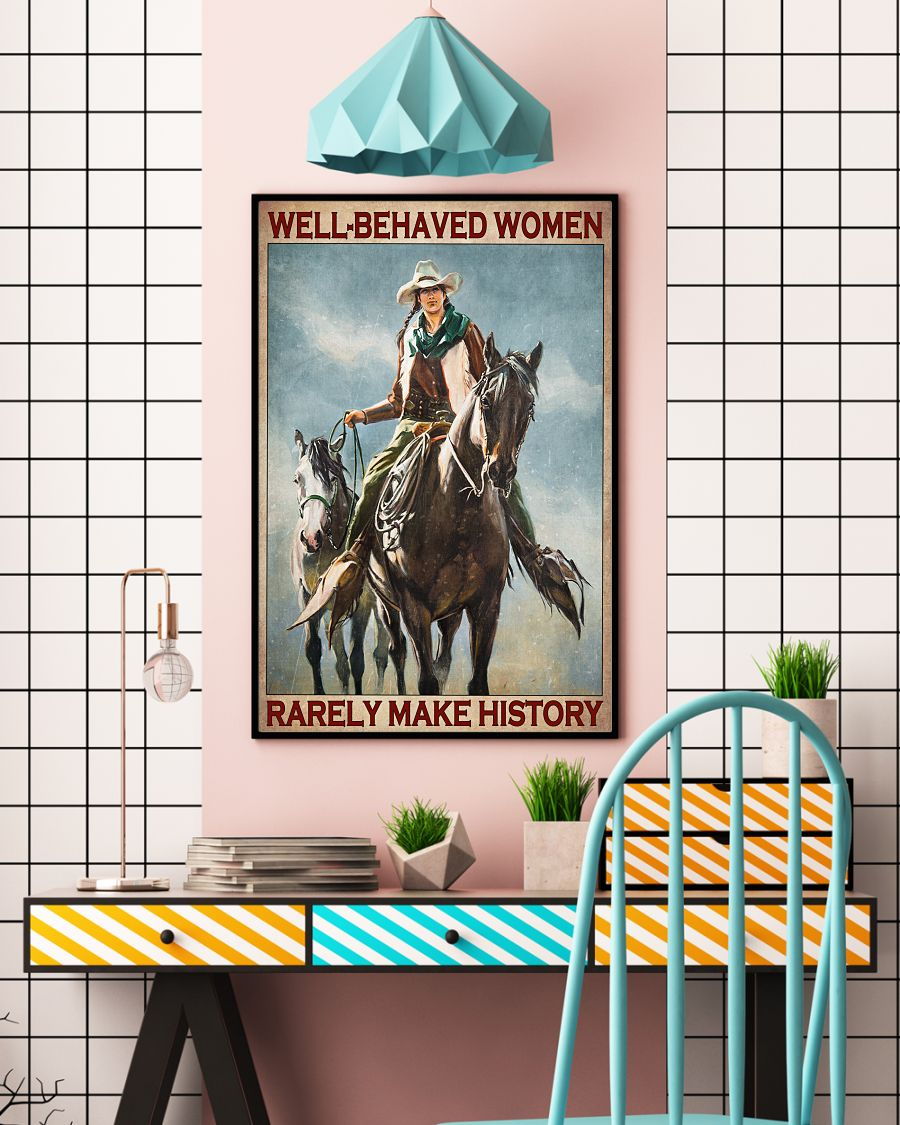 Horse Girl Well Behaved Women Rarely Make History Posterc