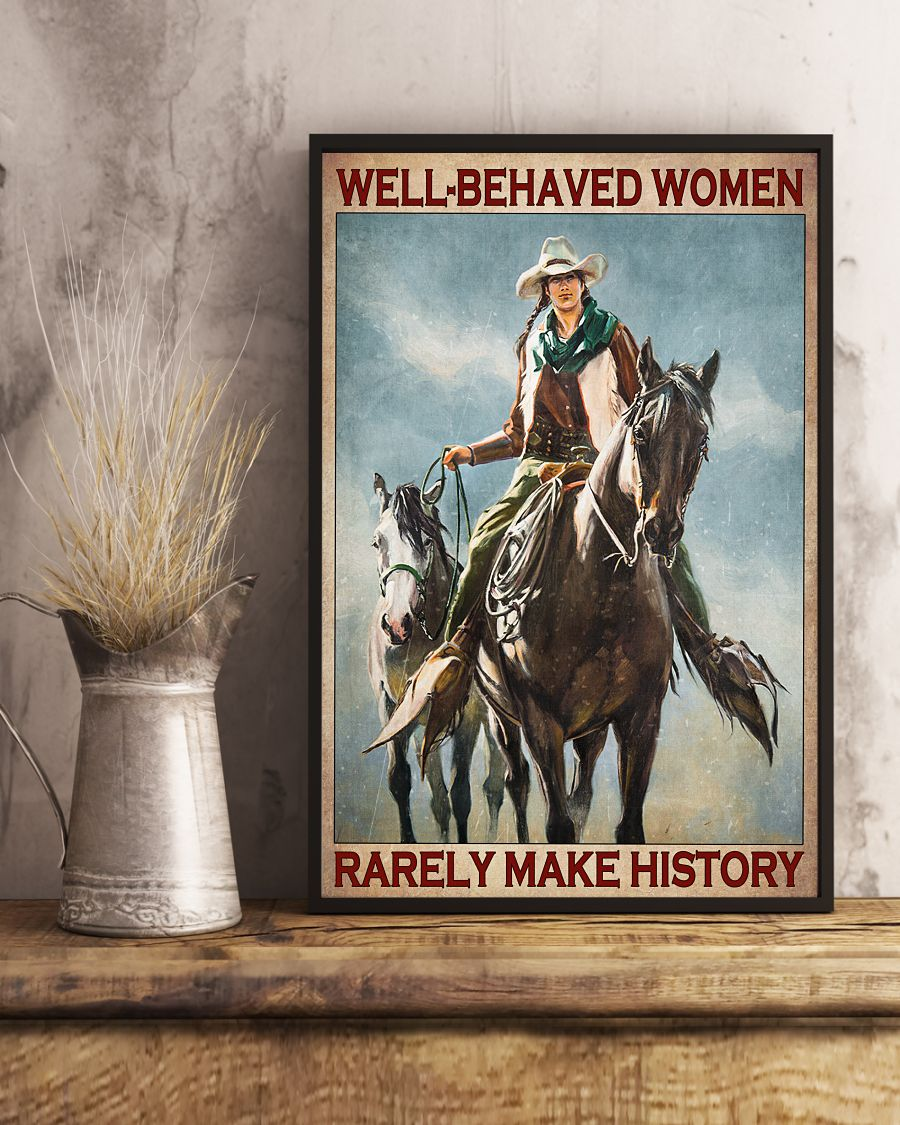 Horse Girl Well Behaved Women Rarely Make History Posterx