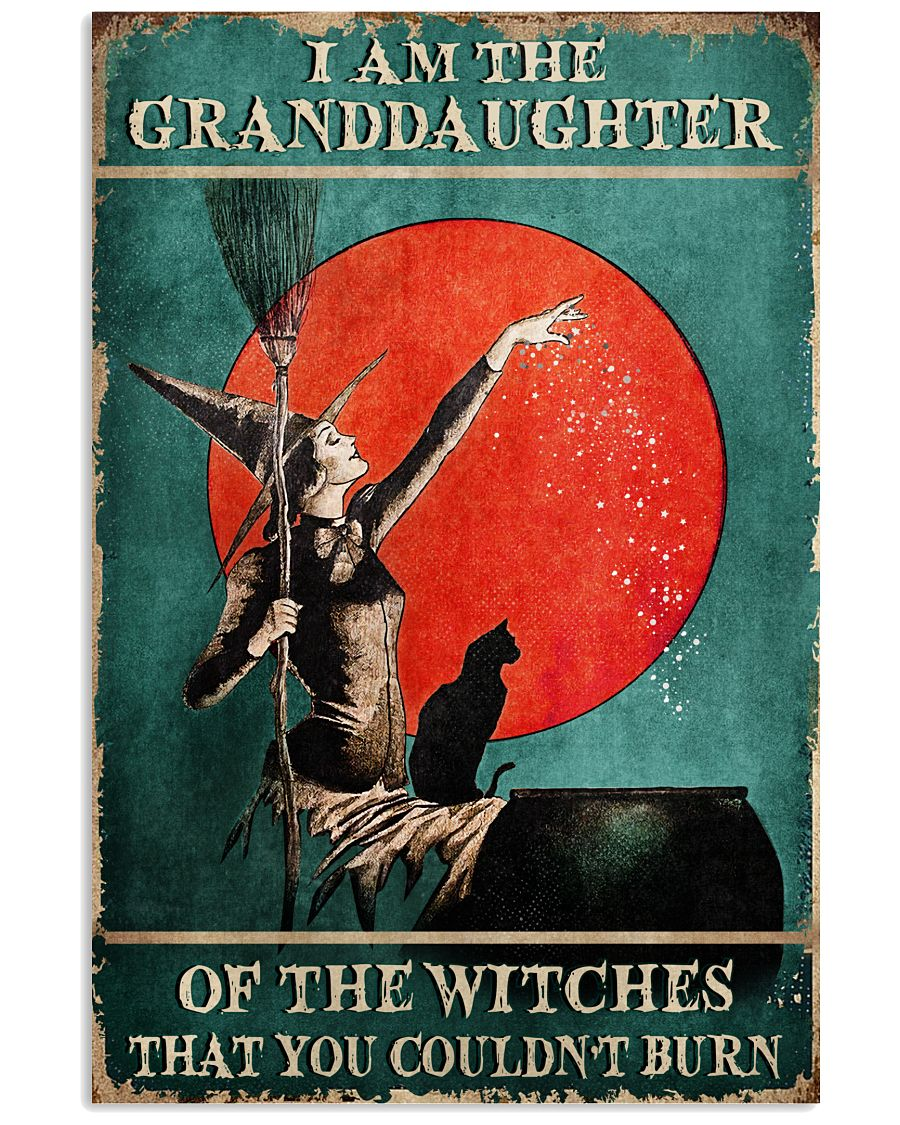 I Am The Granddaughter Of The Witches That You Couldn't Burn Posterv
