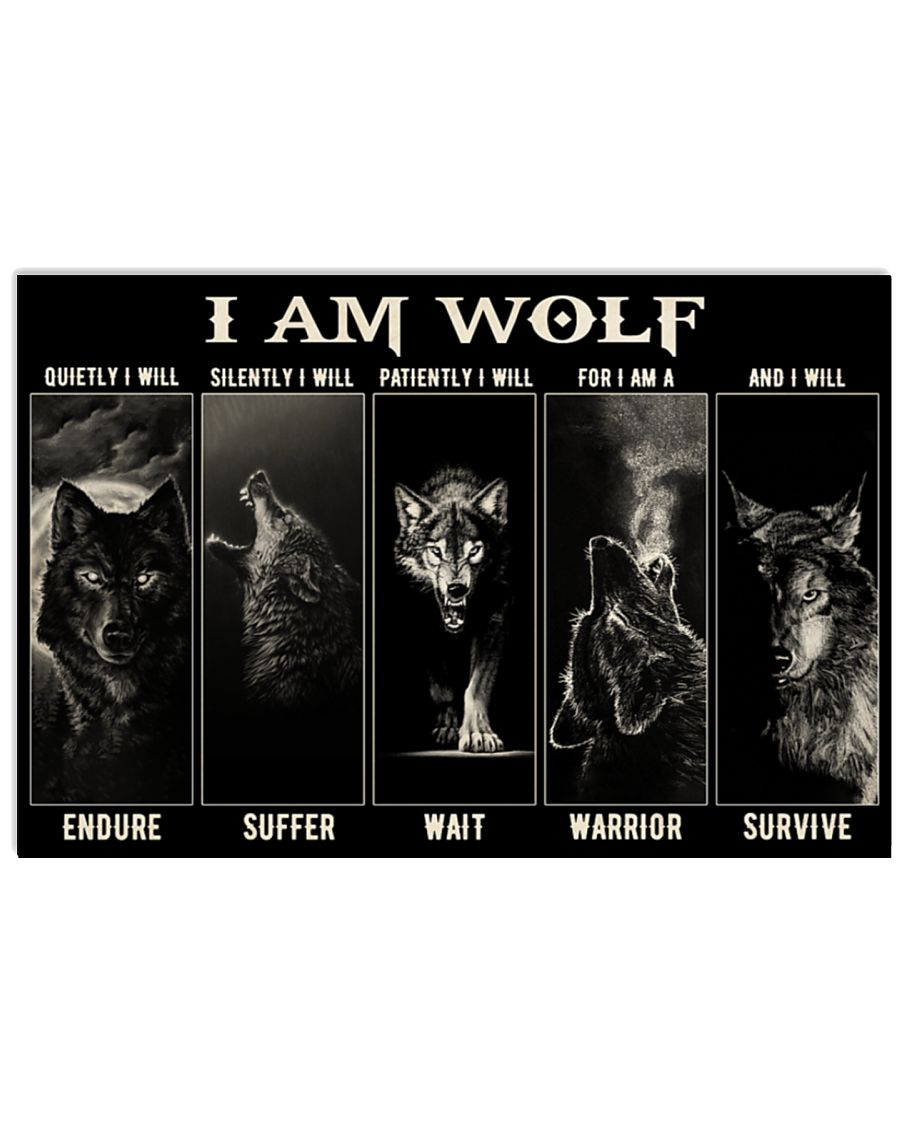 I Am Wolf Quietly I Will Endure Silently I Will Suffer Patiently I Will Wait For I Am A Warrior And I Will Survive Poster