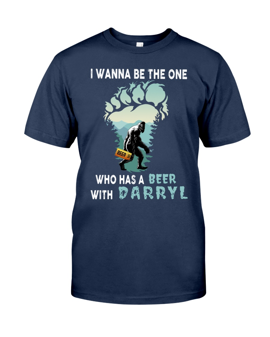 I Wanna Be The One Who Has A Beer Shirt