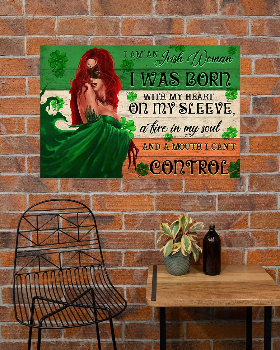 I am an Irish Woman I was born with my heart on my sleeve a fire in my soul and a mouth I can't control posterx