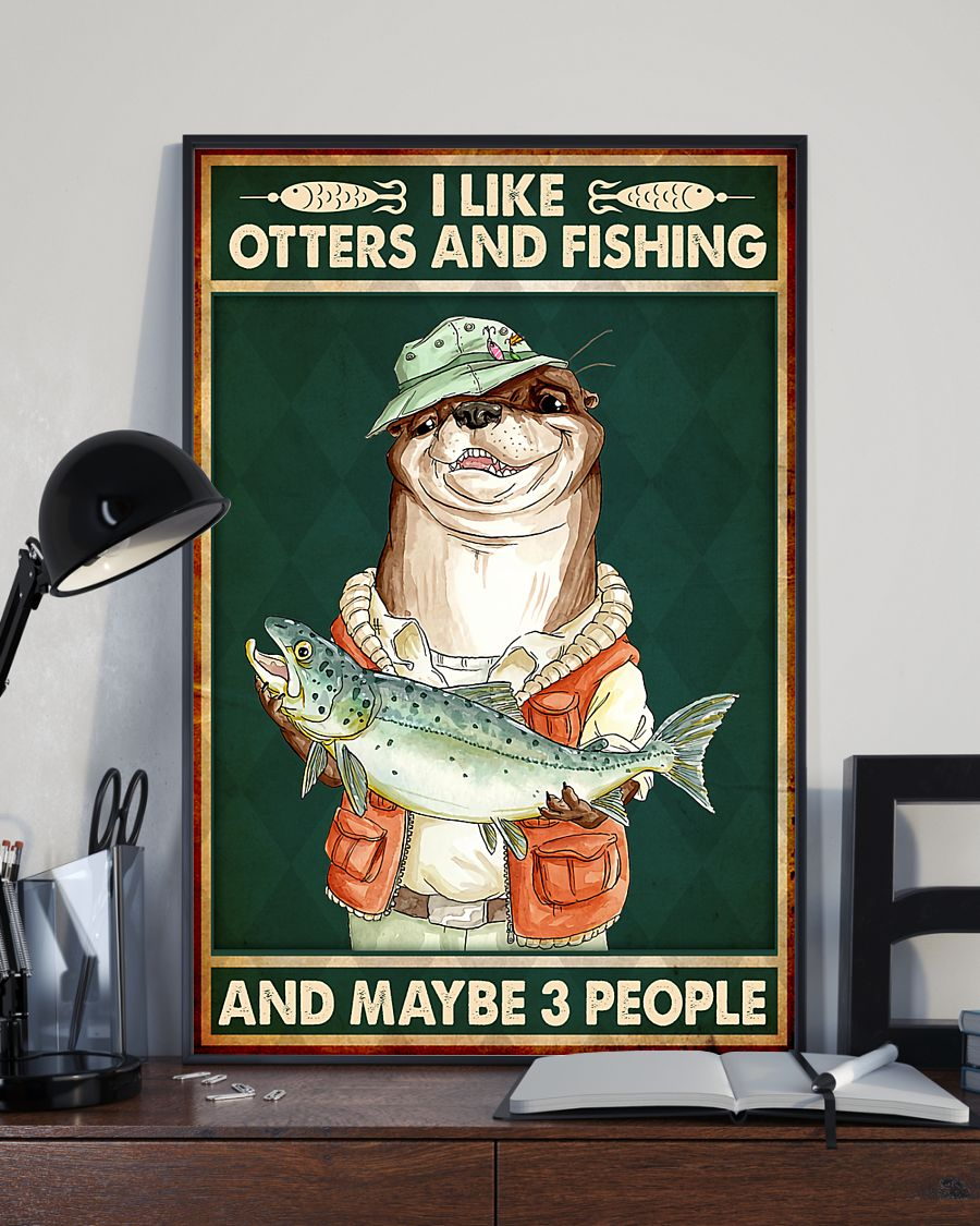 I like otters and fishing and maybe 3 people poster3