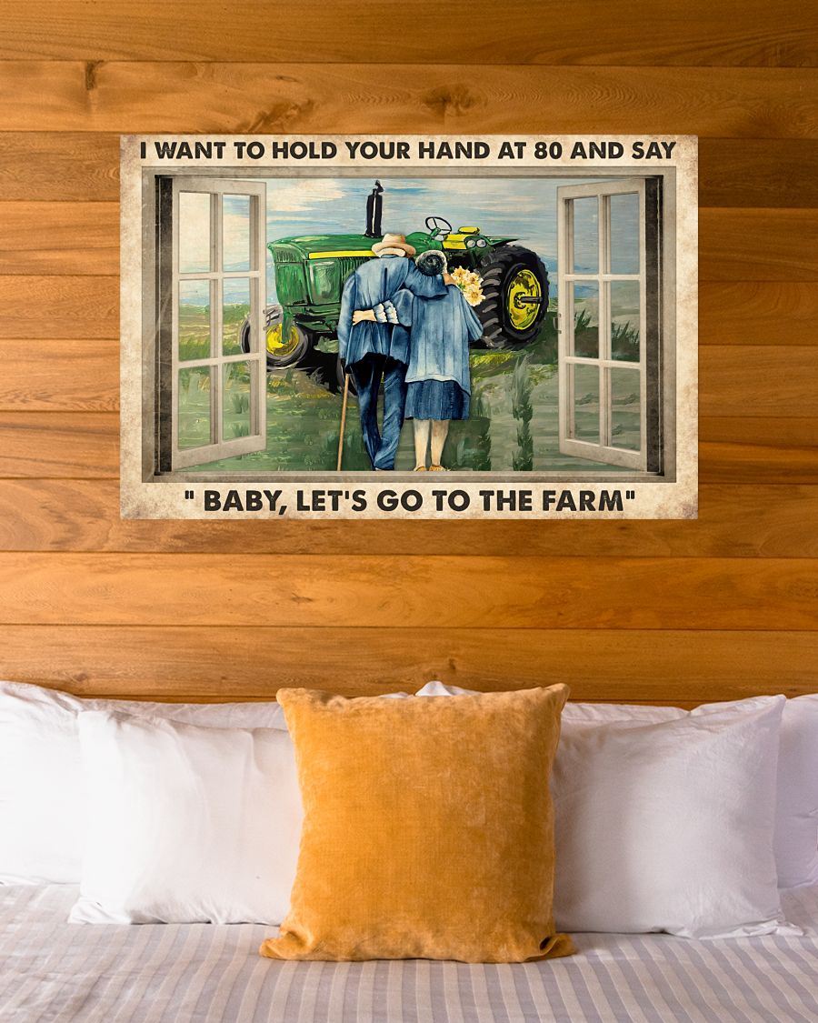 I want to hold your hand at 80 and say Baby let's go to the farm posterc
