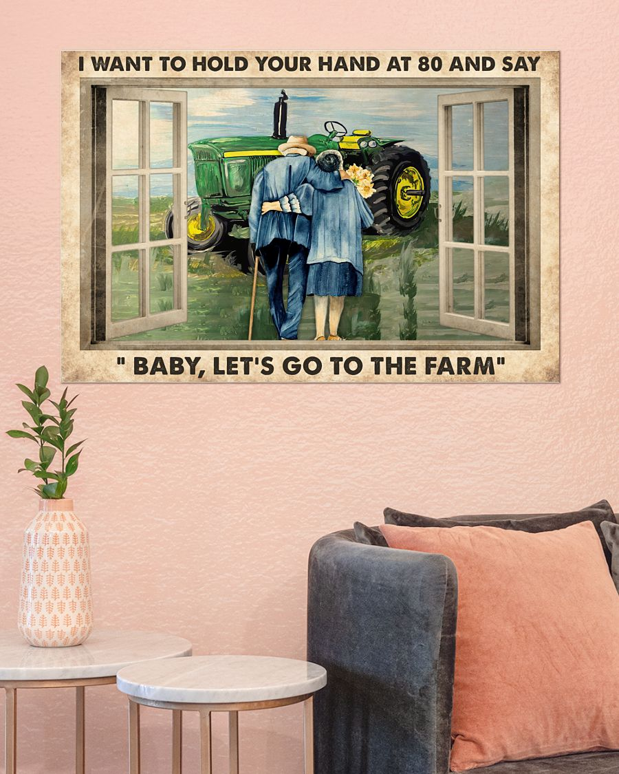 I want to hold your hand at 80 and say Baby let's go to the farm posterx
