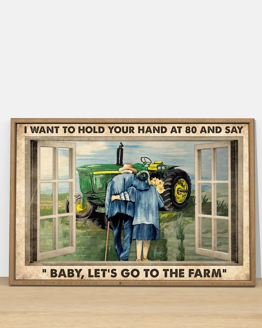 I want to hold your hand at 80 and say Baby let's go to the farm posterz